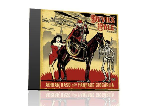 Adrian Raso & Fanfare Ciocarlia: Devil´s Tale